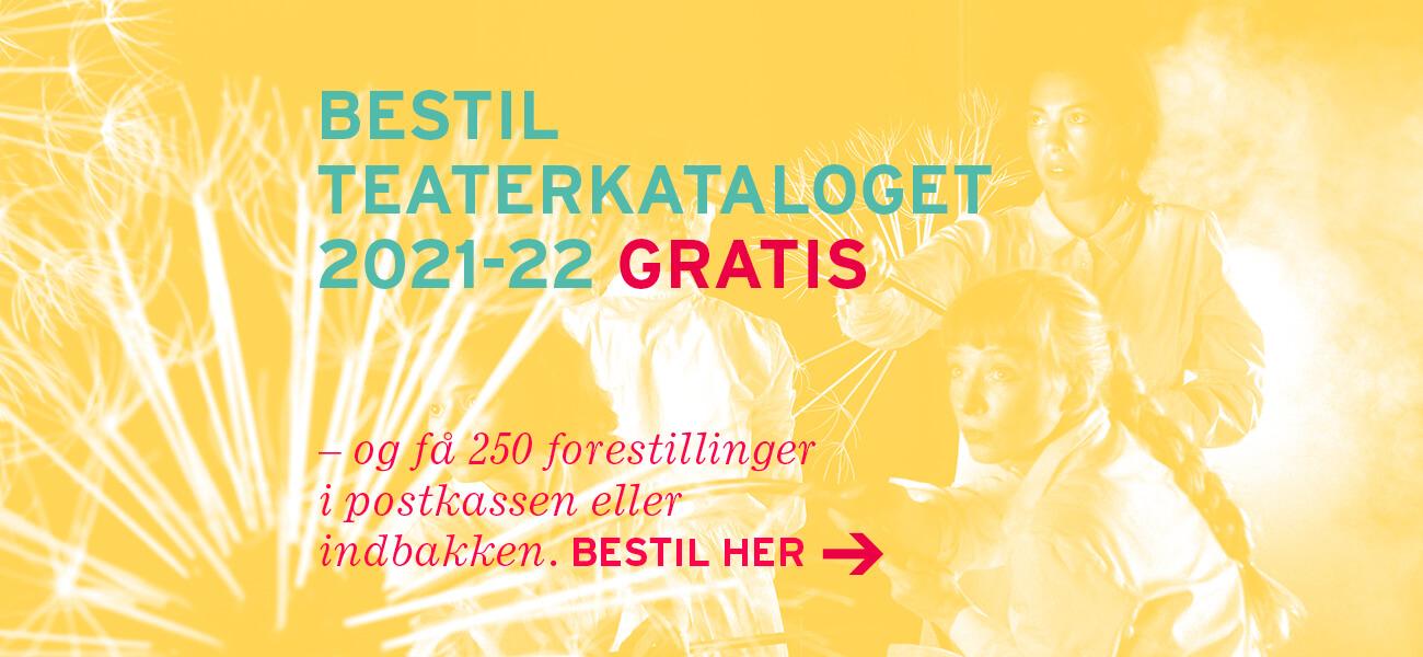 Bestil Teaterkataloget 21/22